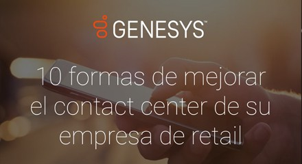 [gs ig 10 ways to improve the performance of your retail contact center] [asset type] resource center {es]