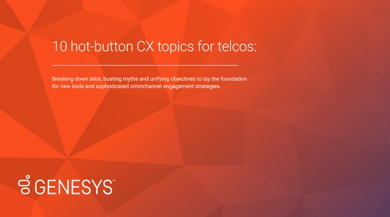 10 hot button cx topics telcos resources en