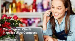 Coinvolgere i Clienti in un'Era Ultra-Connessa