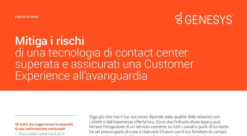 Mitiga i rischi di una tecnologia di contact center superata e assicurati una customer experience all'avanguardia