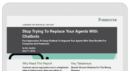 Forrester Report - Stop trying to replace your agents with chatbots