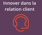 Innover dans la relation client : Les 3 bonnes questions à se poser en 2020
