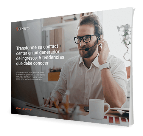 [gs ca 5 trends you need to know to turn your contact center into a revenue generator v2] [asset type] 3d {es]