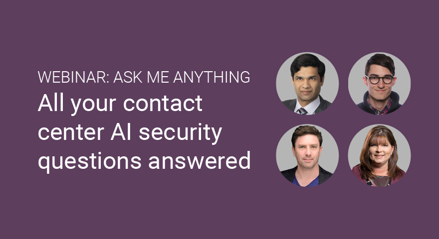 [Webinar Bytes] All your Contact Center AI security questions answered