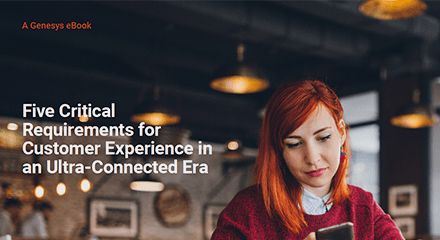 Five critical requirements customer experience resource center en