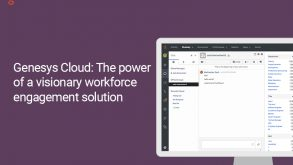 Genesys Cloud: The power of a visionary workforce engagement solution