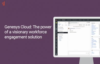 Genesys Cloud CX: The power of a visionary workforce engagement solution