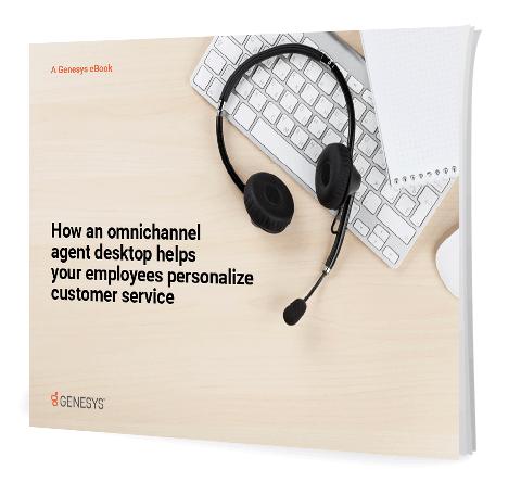 Genesys omnichannel agent desktop personalize customer service eb 3d lp en