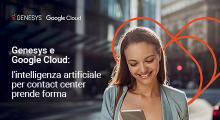 Genesys e Google Cloud: l'intelligenza artificiale per contact center prende forma