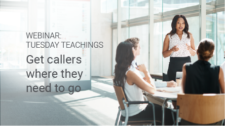 Tuesday Teachings – Get callers where they need to go