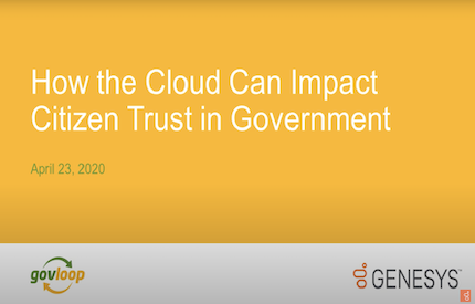 GovLoop Fireside Chat – How the Cloud Can Impact Citizen Trust