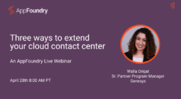 Three ways to extend your cloud contact center
