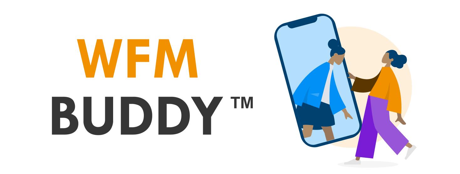WFM Buddy