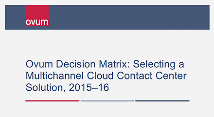 Be97b9a1 ovum decision matrix selecting a multichannel cloud cc solution ss resource center en