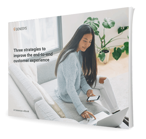 Three strategies to improve the end to end customer experience