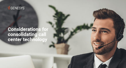 considerations for consolidating call center tech